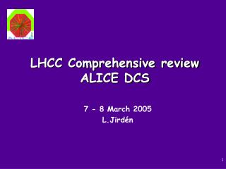 LHCC Comprehensive review ALICE DCS