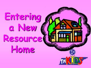 Entering a New Resource  Home