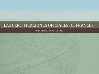 LAS CERTIFICACIONES OFICIALES DE FRANCÉS
