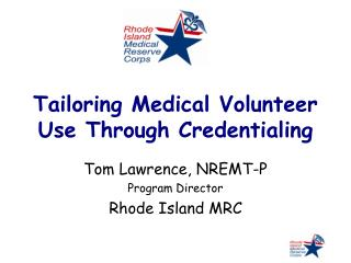Tailoring Medical Volunteer Use Through Credentialing