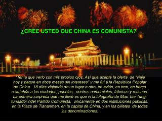 ¿CREE USTED QUE CHINA ES COMUNISTA?