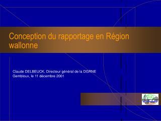 Conception du rapportage en R�gion wallonne