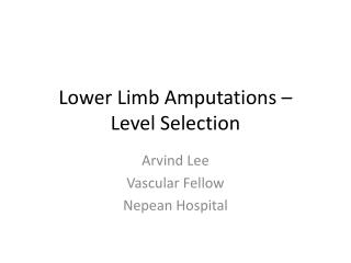 Lower Limb Amputations –  Level Selection