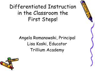 Differentiated Instruction in the Classroom the First Steps!