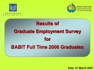 Results of  Graduate Employment Survey for BABIT Full Time 2006 Graduates