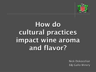 How do   cultural practices  impact wine aroma  and flavor?
