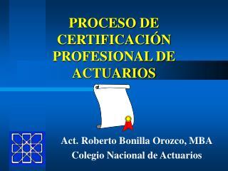 PROCESO DE CERTIFICACIÓN PROFESIONAL DE ACTUARIOS