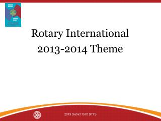 Rotary International  2013-2014 Theme