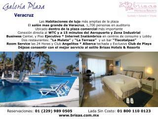 Reservaciones:  01 (229) 989 0505              Lada Sin Costo:  01 800 110 0123 brisas.mx