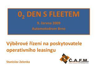 Výběrové řízení na poskytovatele operativního leasingu Stanislav Zelenka
