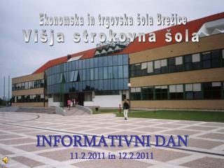 INFORMATIVNI DAN  11.2.2011 in 12.2.2011