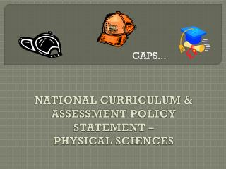 NATIONAL CURRICULUM & ASSESSMENT POLICY STATEMENT –  PHYSICAL SCIENCES