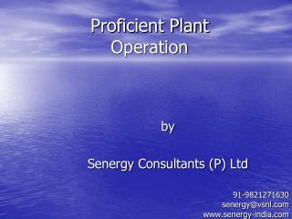 Proficient Plant  Operation