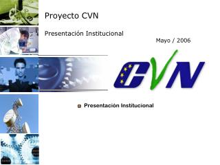 Proyecto CVN Presentación Institucional             Mayo / 2006