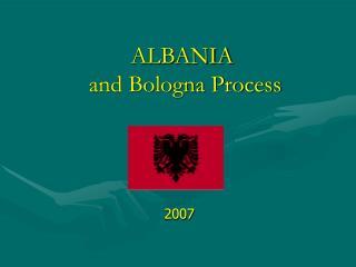 ALBANIA  and Bologna Process