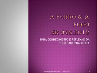 A FERRO & A FOGO NR 048.2012
