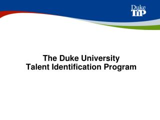 The Duke University  Talent Identification Program