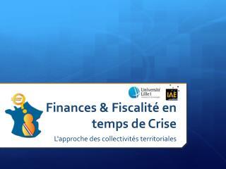 Finances & Fiscalité en temps de Crise
