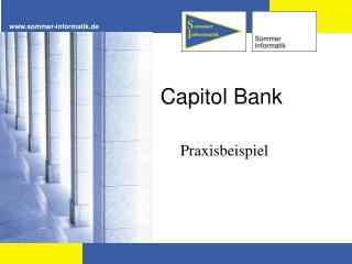 Capitol Bank Praxisbeispiel