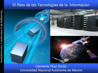 El Reto de las Tecnologías de la  Información