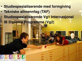 Studiespesialiserende med formgiving Tekniske allmennfag (TAF)