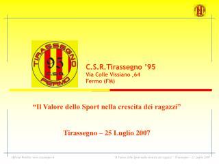 """""""Il Valore dello Sport nella crescita dei ragazzi"""" Tirassegno – 25 Luglio 2007"""