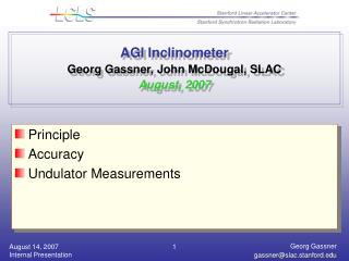 AGI Inclinometer   Georg Gassner, John McDougal, SLAC August, 2007