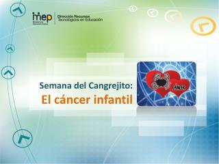 Semana del Cangrejito:  El cáncer infantil