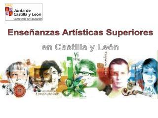 Enseñanzas Artísticas Superiores en Castilla y León