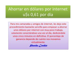 Ahorrar en dólares por internet u$s  0,61 por día