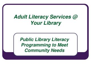 Adult Literacy Services  Your Library