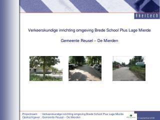Verkeerskundige inrichting omgeving Brede School Plus Lage Mierde