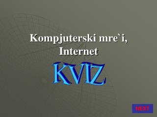 Kompjuterski mre`i, Internet
