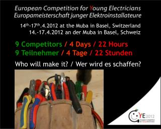 14 th -17 th .4.2012 at the Muba in Basel, Switzerland 14.-17.4.2012 an der Muba in Basel, Schweiz