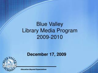 Blue Valley  Library Media Program 2009-2010