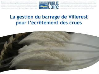 La gestion du barrage de Villerest pour l'écrêtement des crues