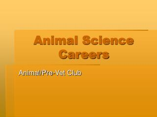 Presentation on Animal Science Careers
