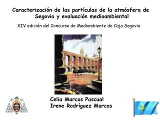 Celia Marcos Pascual Irene Rodr�guez Marcos