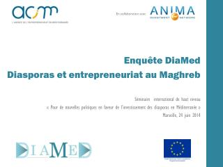 Enquête DiaMed  Diasporas et entrepreneuriat au Maghreb