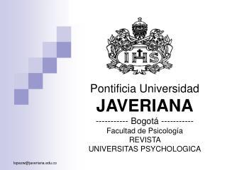 Pontificia Universidad JAVERIANA ----------- Bogotá ----------- Facultad de Psicología REVISTA