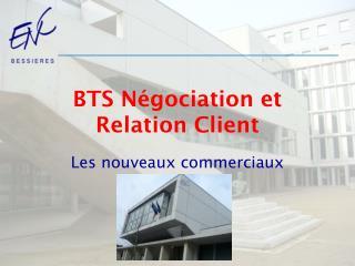BTS N�gociation et Relation Client