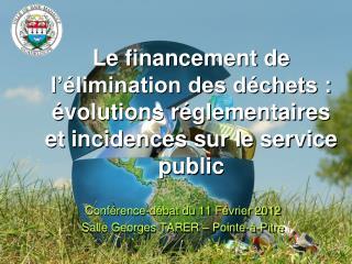 Conférence-débat du 11 Février 2012 Salle Georges TARER – Pointe-à-Pitre