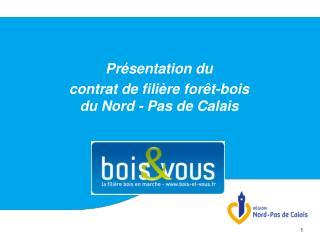 Présentation du  contrat de filière forêt-bois  du Nord - Pas de Calais