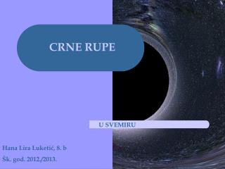 CRNE RUPE