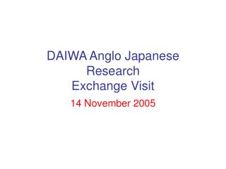 DAIWA Anglo Japanese Research Exchange Visit