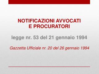 NOTIFICAZIONI AVVOCATI E PROCURATORI legge nr. 53 del 21 gennaio 1994