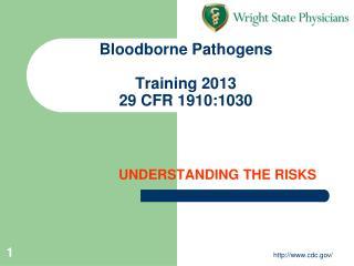 Bloodborne Pathogens Training 2013 29 CFR 1910:1030