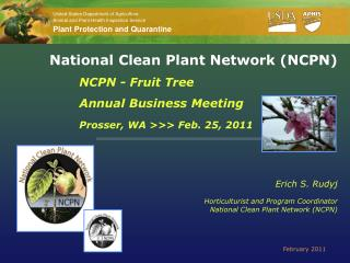 National Clean Plant Network (NCPN) NCPN - Fruit Tree Annual Business Meeting