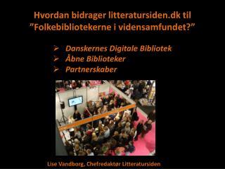 """Hvordan bidrager  litteratursiden.dk  til """"Folkebibliotekerne i  vidensamfundet ?"""""""