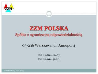 ZZM POLSKA Spółka z ograniczoną odpowiedzialnością 03-236 Warszawa, ul. Annopol 4